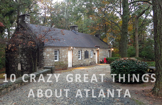 10 Crazy Great Things About Atlanta